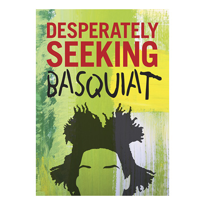 DESPERATELY SEEKING BASQUIAT Book