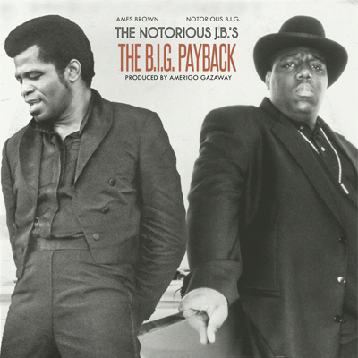The Notorious J.B.`S - The B.I.G. Payback - Vinyl LP