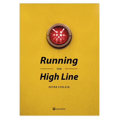 Peter Stelzig - RUNNING THE HIGHLINE Book