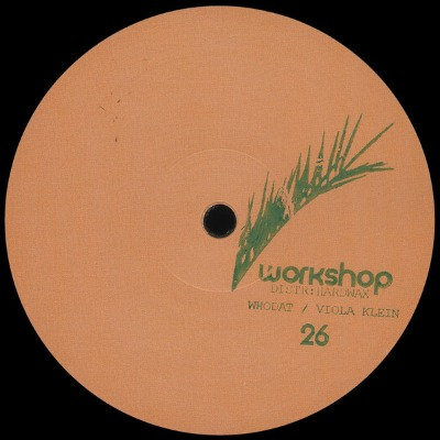 Whodat / Viola Klein - Workshop 26 - Vinyl 12""