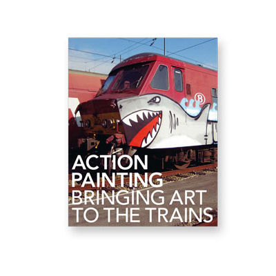 ACTION PAINTING Book – BRINGING ART TO THE TRAINS