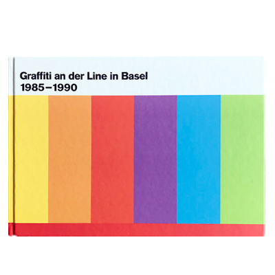 GRAFFITI AN DER LINE IN BASEL 1985-1990 Book