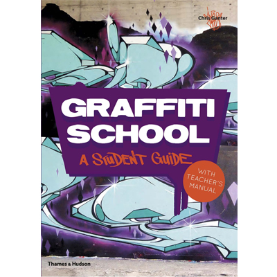 GRAFFITI SCHOOL - A STUDENT GUIDE Book
