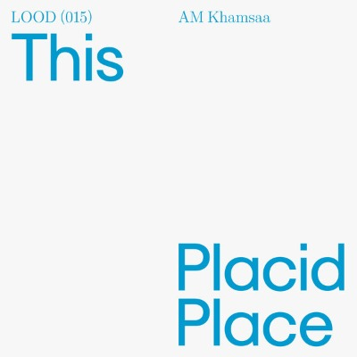 "AM Khamsaa - This Placid Place - Vinyl 12"" EP"