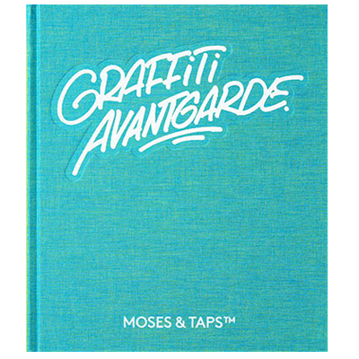 MOSES & TAPS - GRAFFITI AVANTGARDE Buch